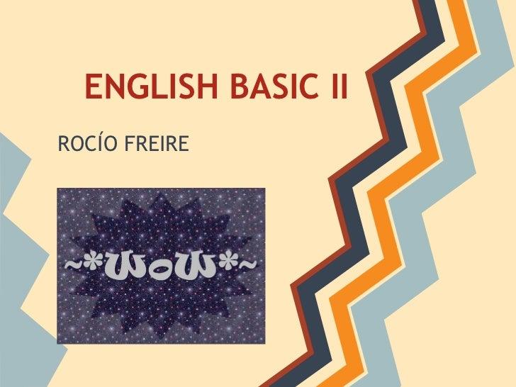 ENGLISH BASIC IIROCÍO FREIRE