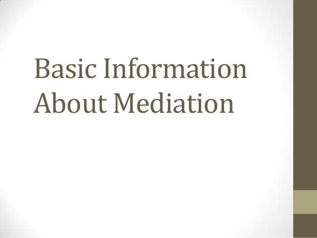 Basic Information About Mediation