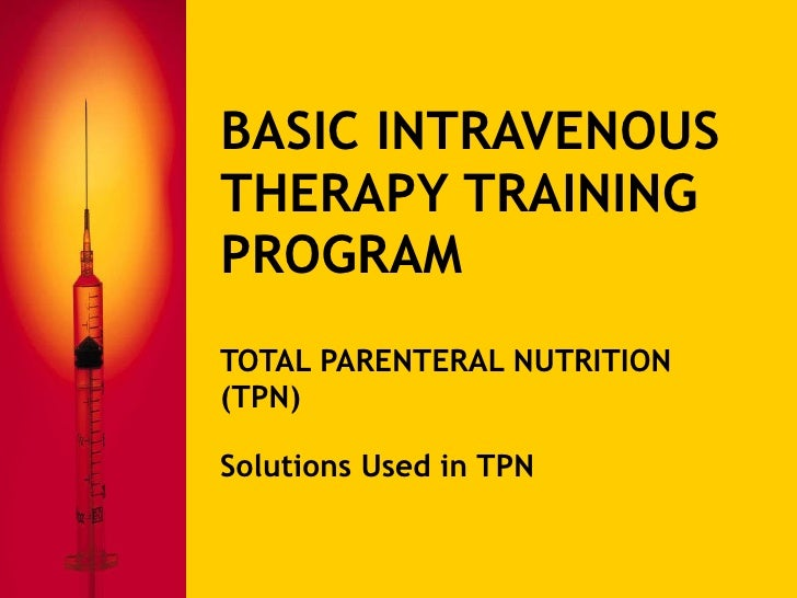 Basic Intravenous Therapy 4: Total Parenteral Nutrition
