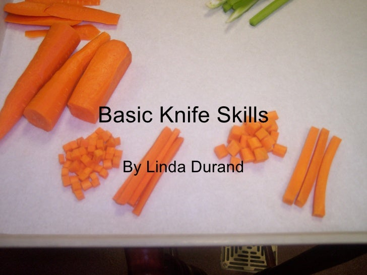 Basic Knife Skills By Linda Durand