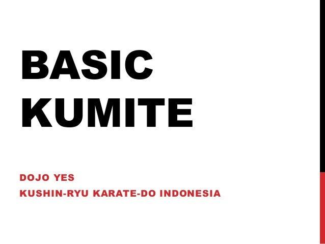 BASIC KUMITE DOJO YES KUSHIN-RYU KARATE-DO INDONESIA