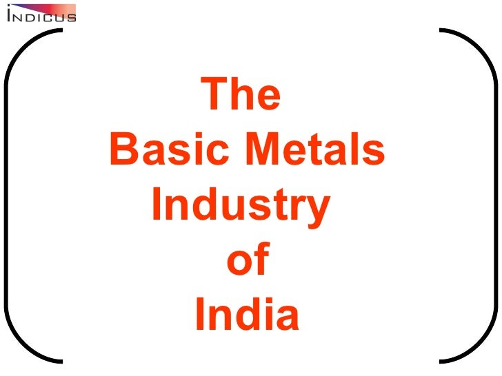 The Basic Metals Industry of India