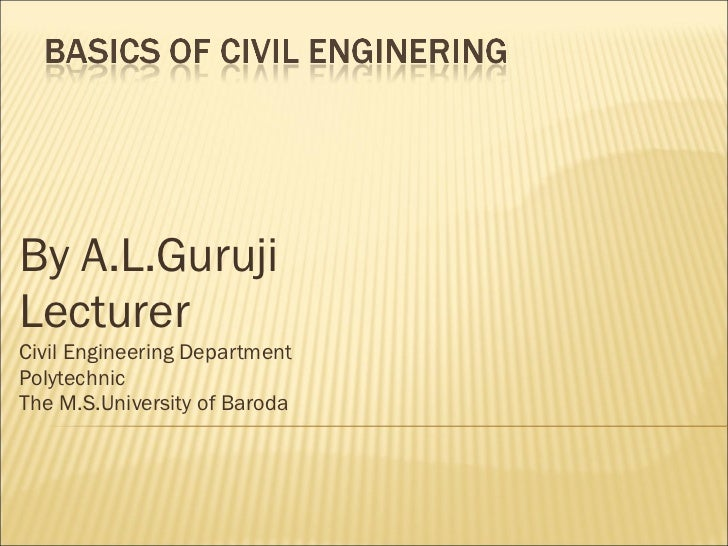 By A.L.Guruji Lecturer Civil Engineering Department Polytechnic  The M.S.University of Baroda