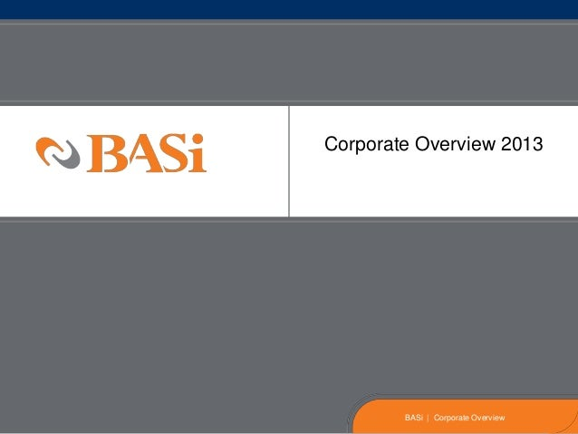 Corporate Overview 2013BASi | Corporate Overview