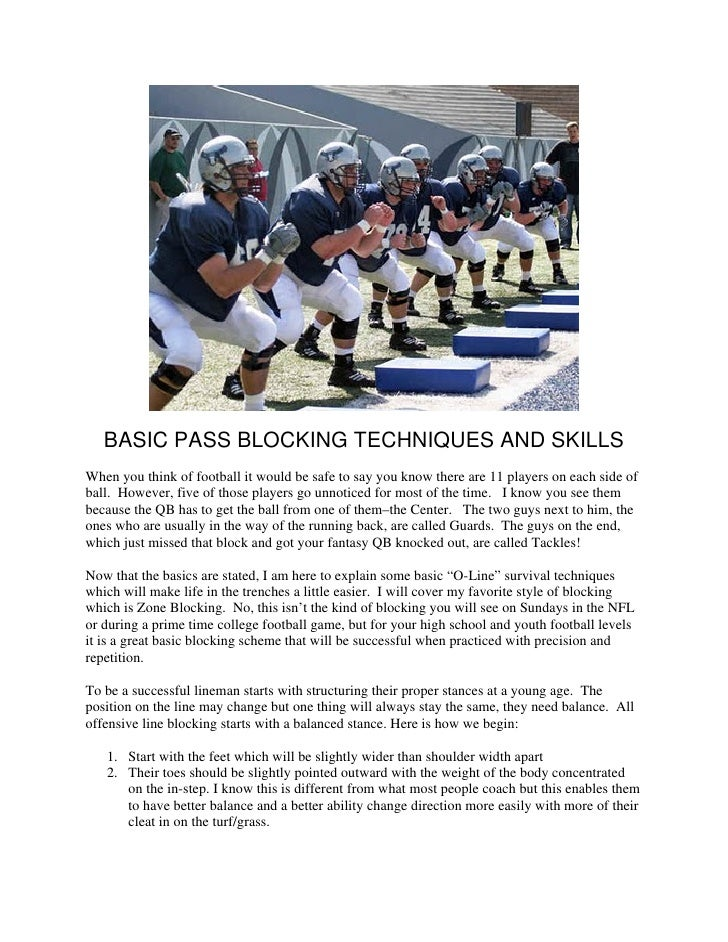 BASIC PASS BLOCKING TECHNIQUES AND SKILLSWhen you think of football it would be safe to say you know there are 11 players ...