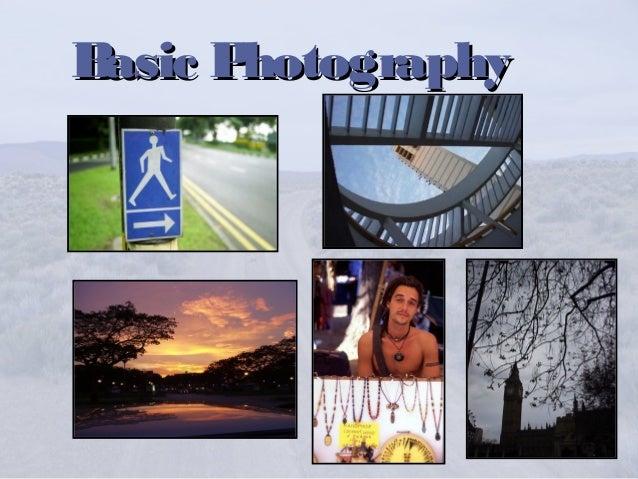 Basic PhotographyBasic Photography