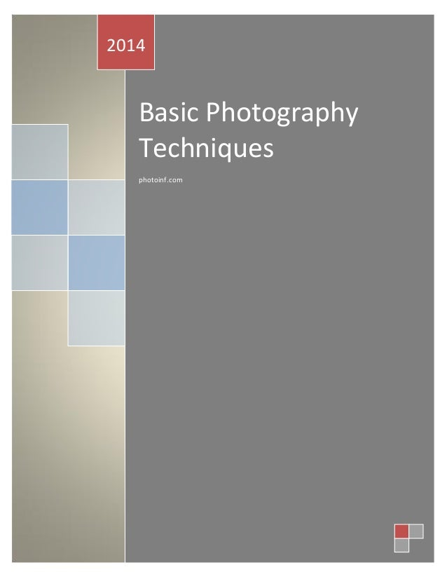 2014  Basic Photography Techniques photoinf.com