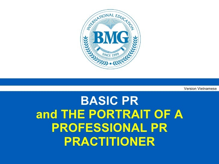 BASIC PR and THE PORTRAIT OF A PROFESSIONAL PR PRACTITIONER Version Vietnamese