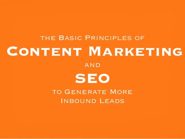 the Basic Principles ofContent Marketing            and          SEO     to Generate More       Inbound Leads