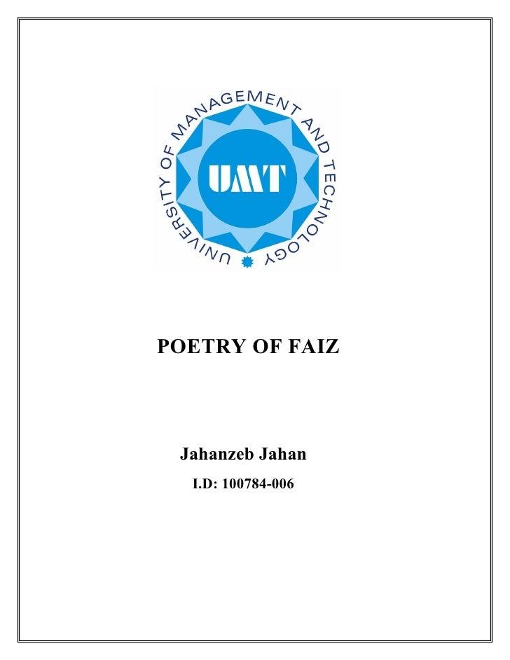 POETRY OF FAIZ     Jahanzeb Jahan   I.D: 100784-006