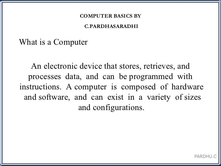 An electronic device that stores, retrieves, and  processes  data,  and  can  be programmed  with  instructions.  A comput...