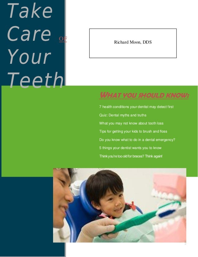 TakeTakeCare   OF             Richard Moon, DDSYourTeeth       WHAT YOU SHOULD KNOW:            7 health conditions your d...