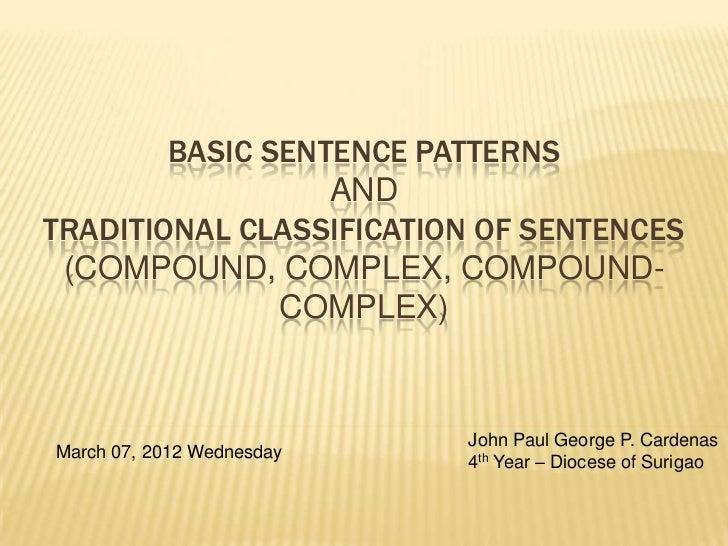 BASIC SENTENCE PATTERNS                  ANDTRADITIONAL CLASSIFICATION OF SENTENCES (COMPOUND, COMPLEX, COMPOUND-         ...