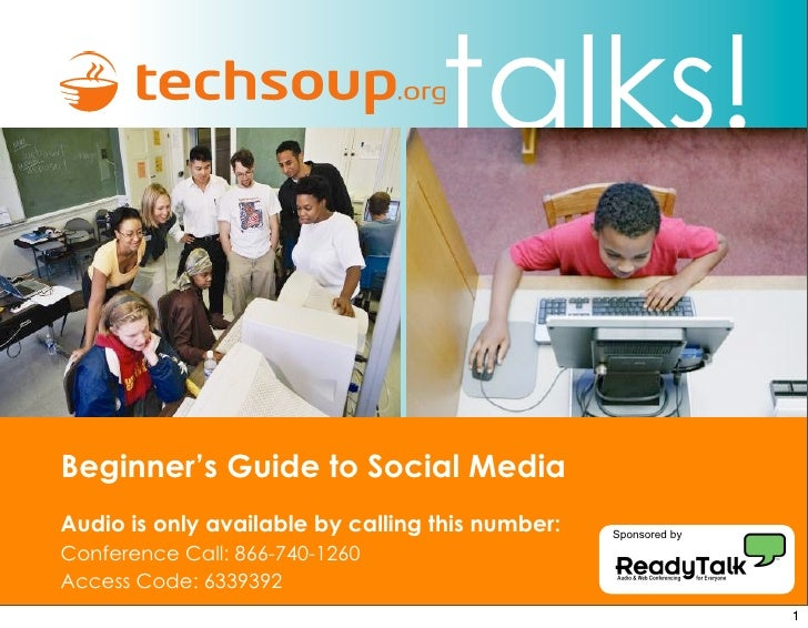 talks!  Beginner's Guide to Social Media Audio is only available by calling this number:   Sponsored by  Conference Call: ...