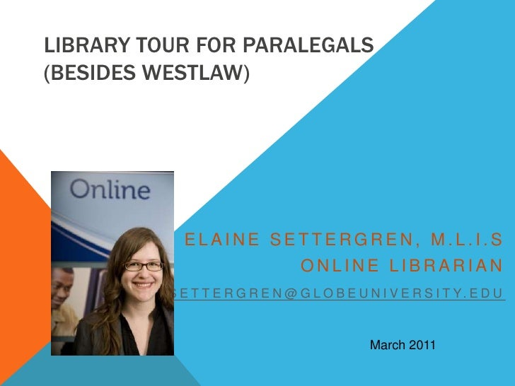 Finding Legal Sources at the  GEN Library and Beyond  (besides Westlaw)  Elaine Settergren, M.L.I.S Online Librarian [emai...