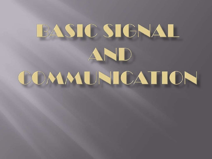 Basic signal and communication<br />