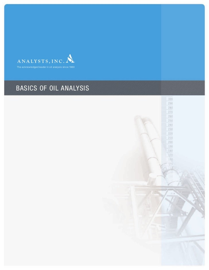 The acknowledged leader in oil analysis since 1960BASICS OF OIL ANALYSIS