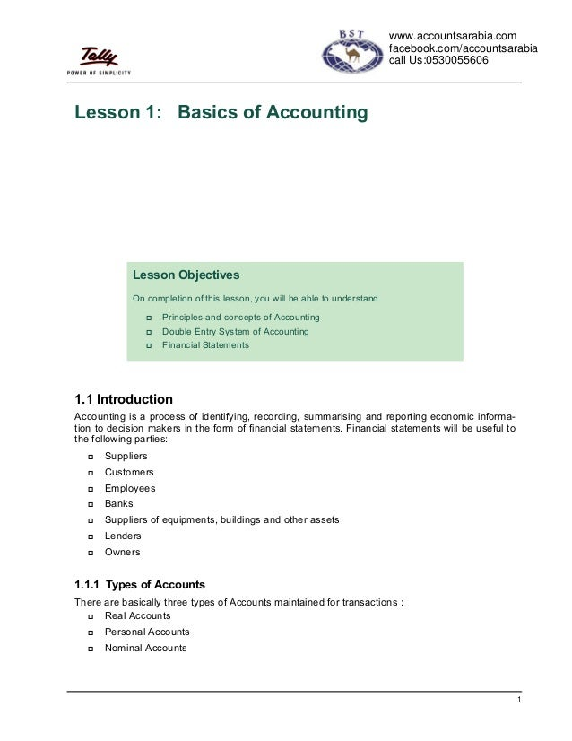 1Lesson 1: Basics of Accounting1.1 IntroductionAccounting is a process of identifying, recording, summarising and reportin...