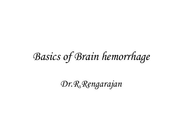Basics of Brain hemorrhage Dr.R.Rengarajan