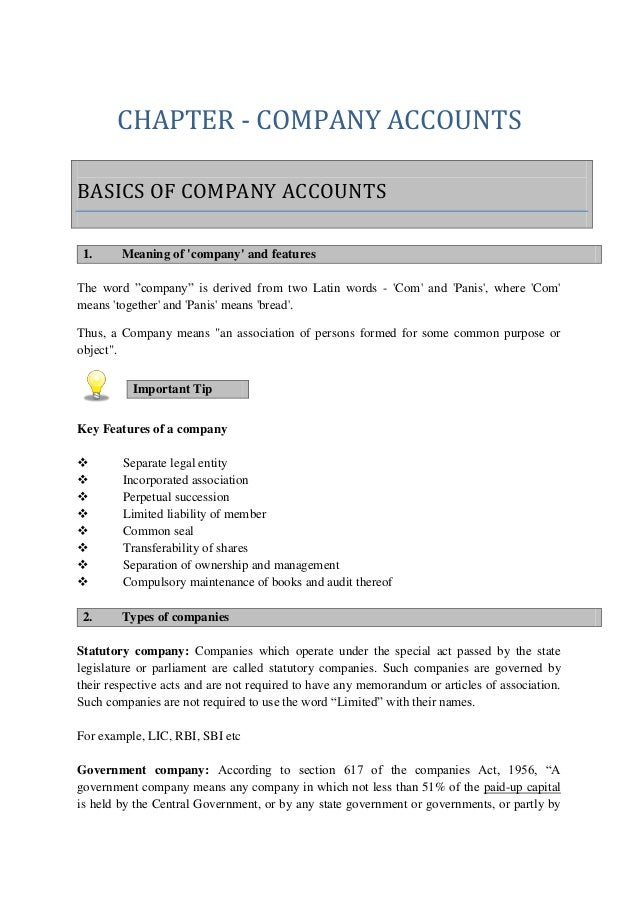 "CHAPTER - COMPANY ACCOUNTS 1. Meaning of 'company' and features The word ""company"" is derived from two Latin words - 'Com'..."