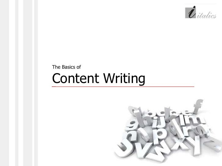 The Basics of <br />Content Writing<br />