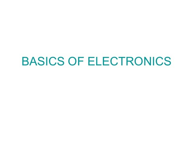 BASICS OF ELECTRONICS