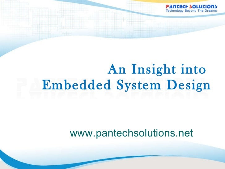 An Insight into  Embedded System Design www.pantechsolutions.net