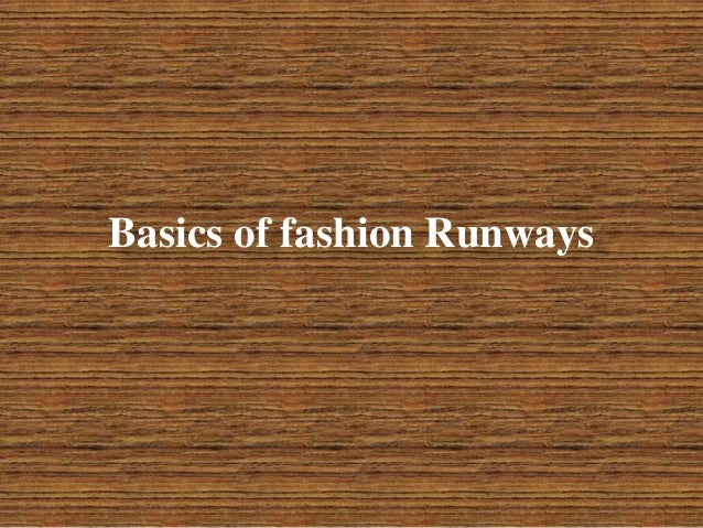 Basics of fashion Runways