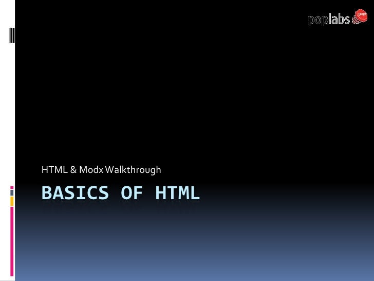 HTML & Modx Walkthrough  BASICS OF HTML