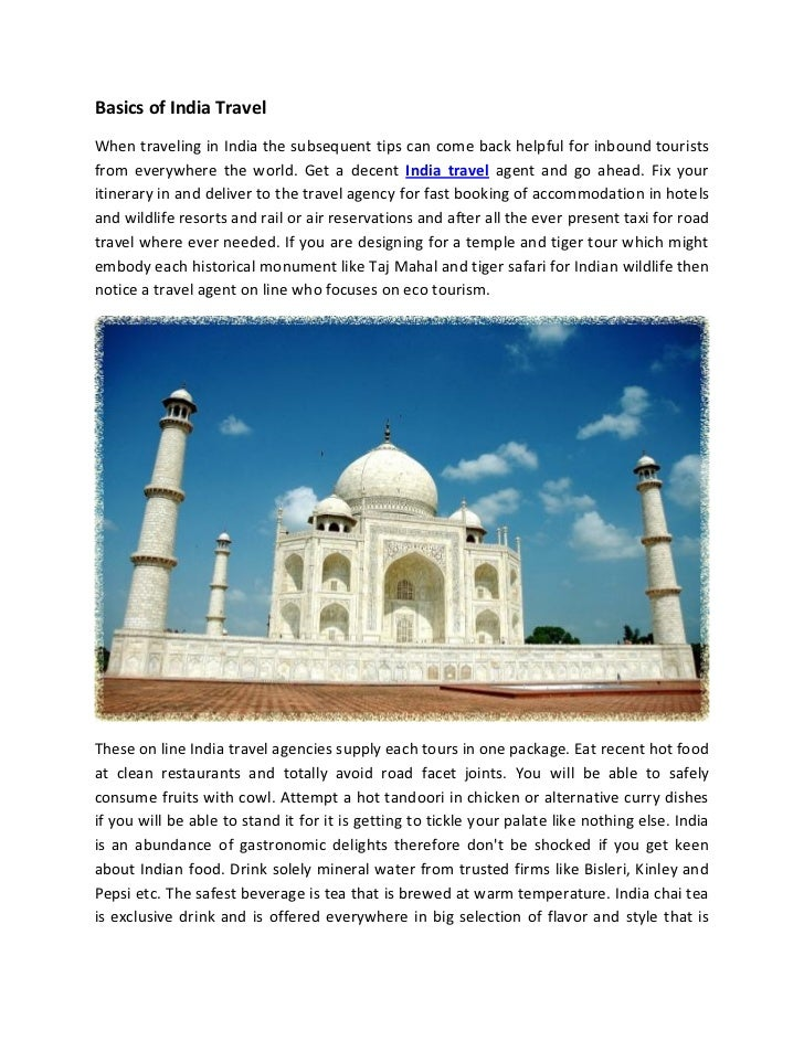 Basics of India TravelWhen traveling in India the subsequent tips can come back helpful for inbound touristsfrom everywher...