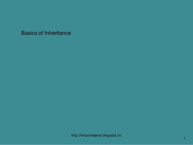 Basics of Inheritance                        http://improvejava.blogspot.in/                                              ...