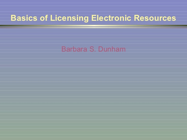 Basics of licensings electronic resources 2