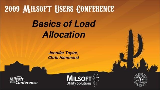 Basics of Load Allocation Jennifer Taylor, Chris Hammond