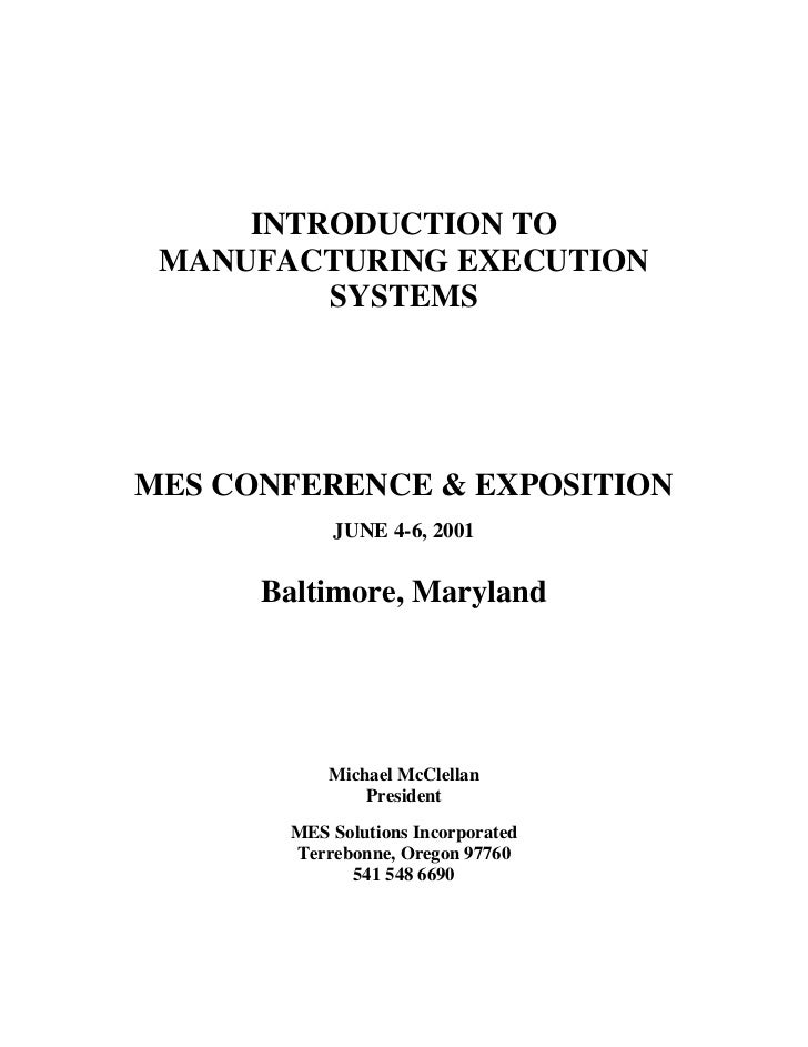INTRODUCTION TO MANUFACTURING EXECUTION         SYSTEMSMES CONFERENCE & EXPOSITION           JUNE 4-6, 2001      Baltimore...