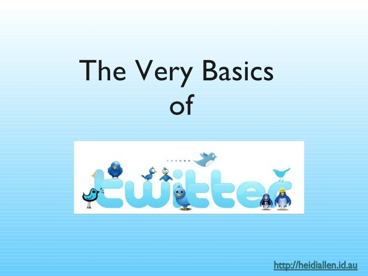 The Very Basics  of