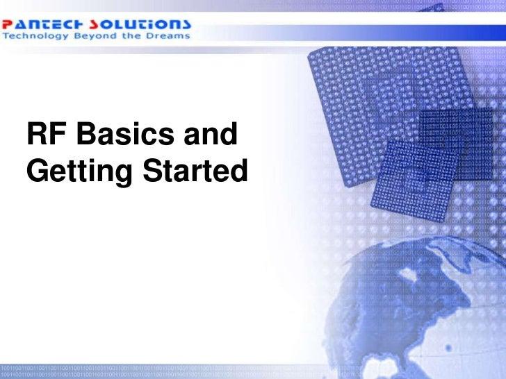 RF Basics andGetting Started