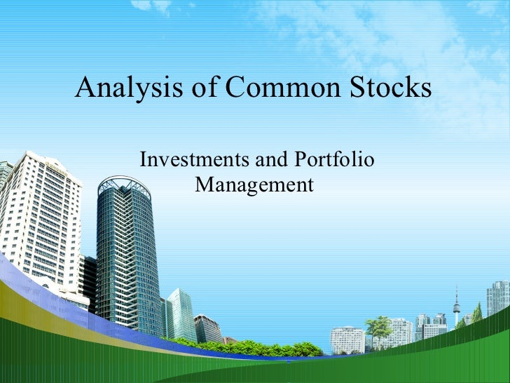 Analysis of Common Stocks  Investments and Portfolio Management