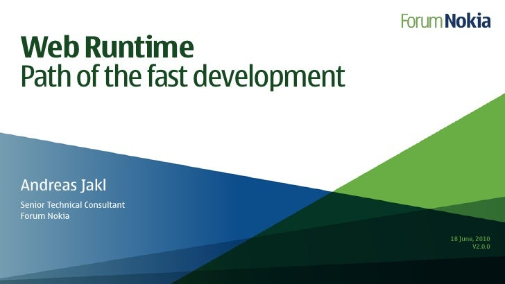 Web Runtime Path of the fast development   Andreas Jakl Senior Technical Consultant Forum Nokia                           ...