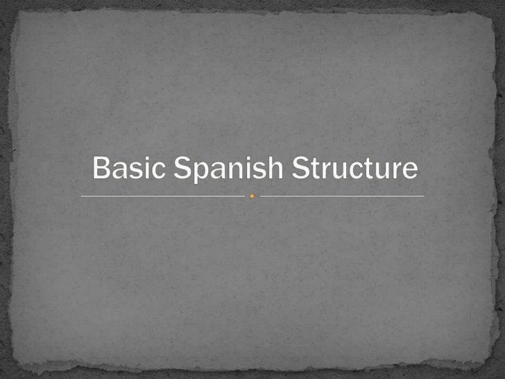 Basic spanish structure