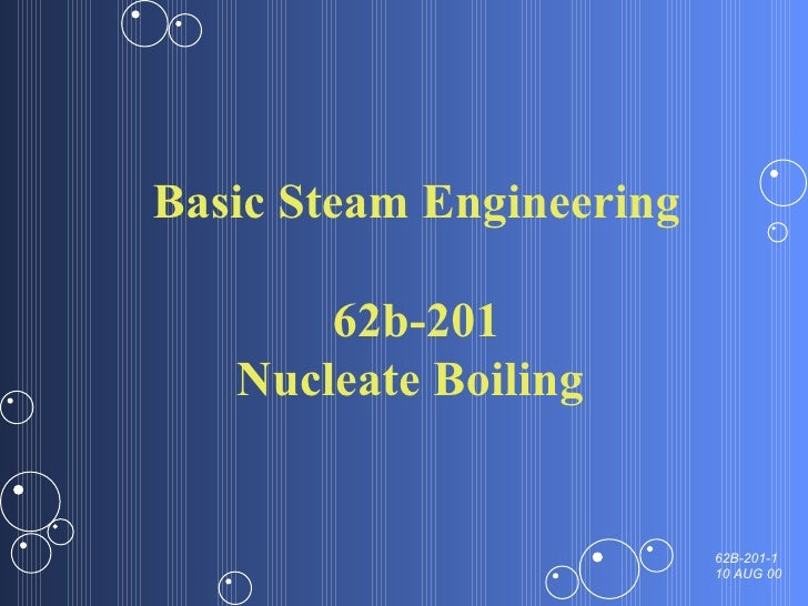 Basic Steam Engineering 62b-201 Nucleate Boiling
