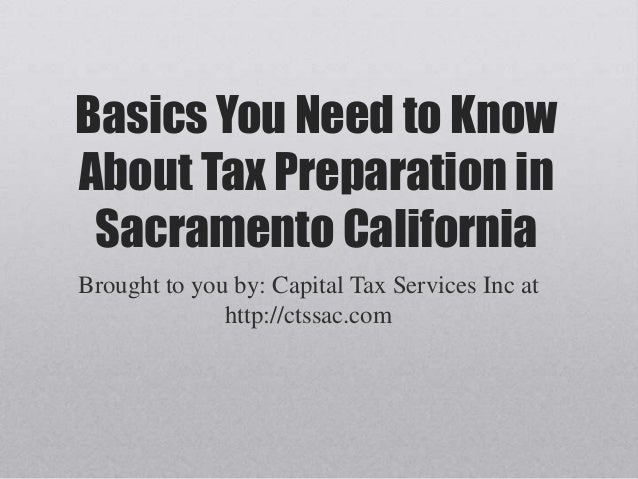 Basics You Need to Know About Tax Preparation in Sacramento California