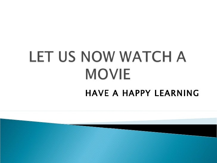 HAVE A HAPPY LEARNING