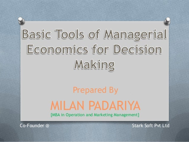 Basic tools of managerial economics for decision making