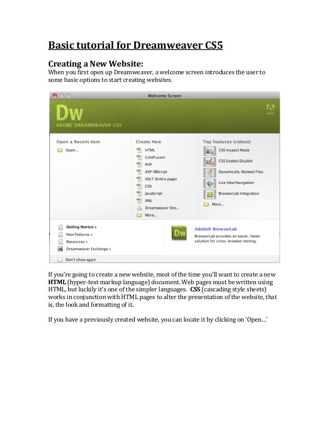 Basic tutorial for Dreamweaver CS5  Creating a New Website:  When you first open up Dreamw...