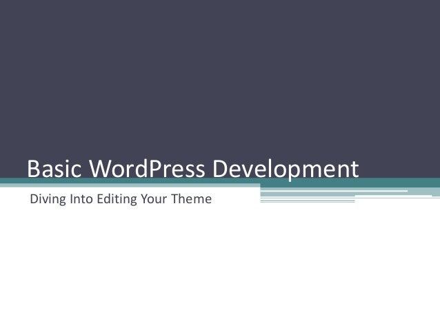 Basic WordPress DevelopmentDiving Into Editing Your Theme