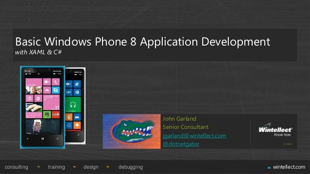 Basic Windows Phone 8 Application Development    with XAML & C#                                             John Garland  ...