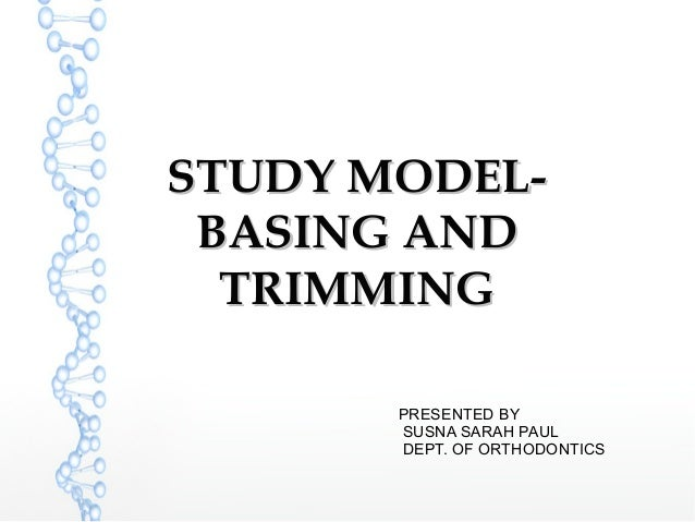 BASING AND TRIMMING OF ORTHODONTIC MODELS
