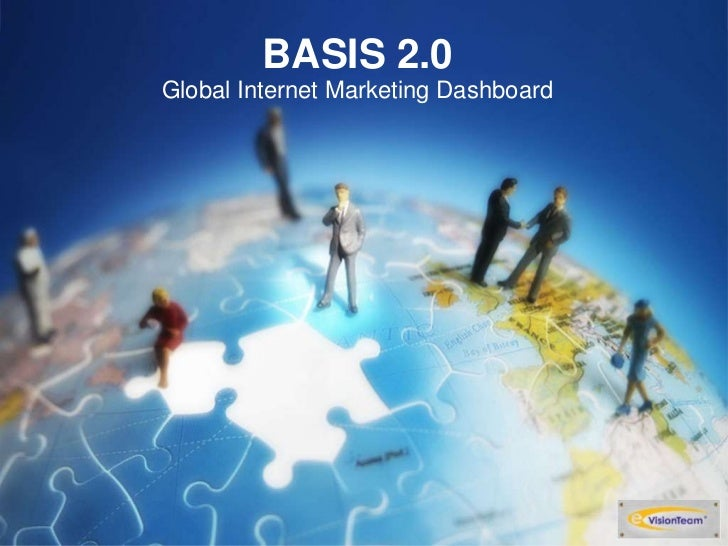 BASIS 2.0Global Internet Marketing Dashboard<br />