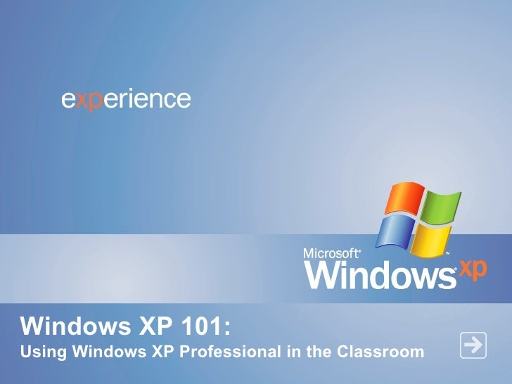 Windows XP 101: Using Windows XP Professional in the Classroom