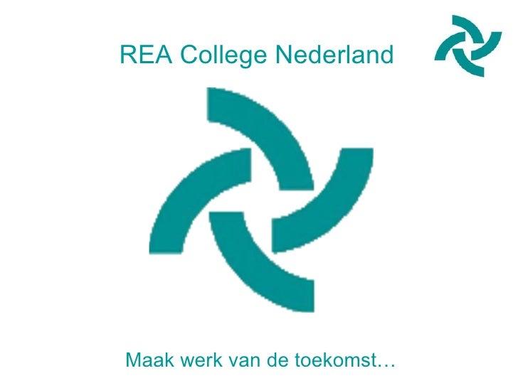 Maak werk van de toekomst… REA College Nederland
